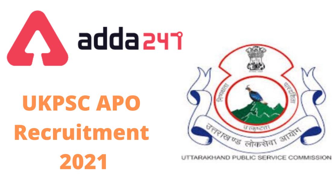 Uttrakhand UKPSC APO Online Form 2021: Apply Online for 63 Vacancies_30.1