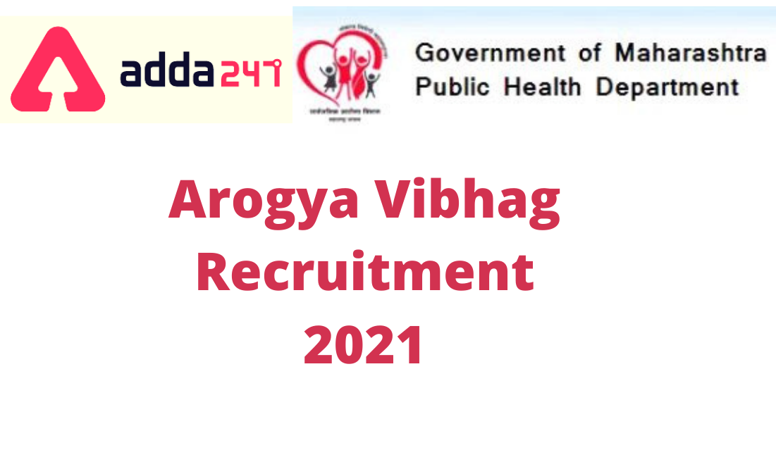 Arogya Vibhag Recruitment 2021: Apply online for 2725 Vacancies_30.1