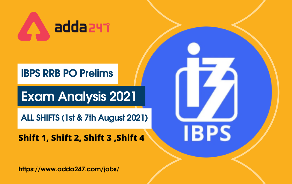 IBPS RRB PO IBPS RRB PO Exam Analysis 2021 (August All Shifts): Prelims Section-wise Difficulty Level, Attempts, Questions Exam Analysis 2021,1st August-Shift 1-Prelims PO Exam_30.1