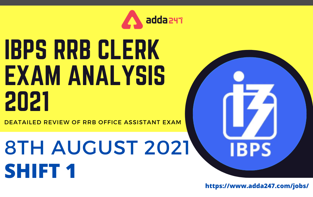 IBPS RRB Clerk Exam Analysis 2021 Shift 1, 8th August Exam Questions, Difficulty level_40.1