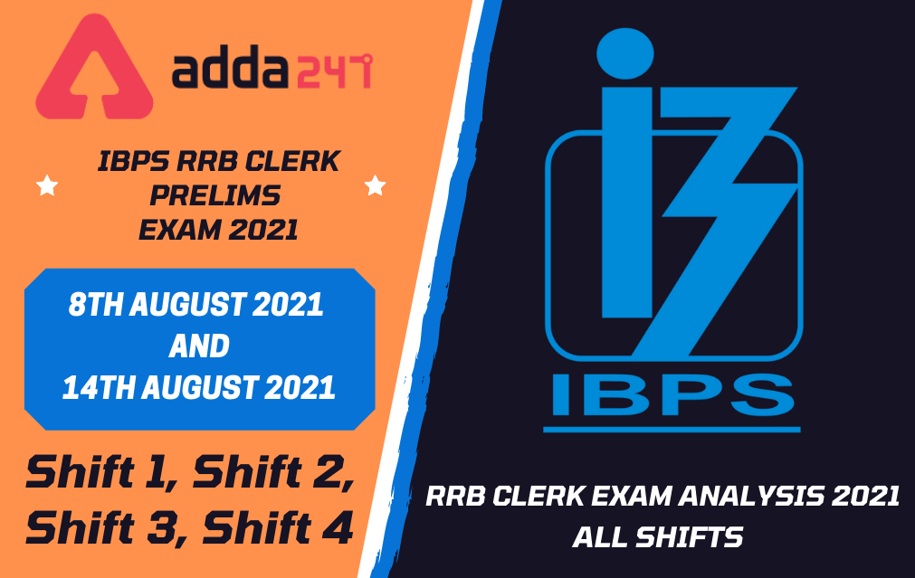 IBPS RRB Clerk Exam Analysis 2021 (August All Shifts): Prelims Section-wise Difficulty Level, Attempts, Questions_30.1
