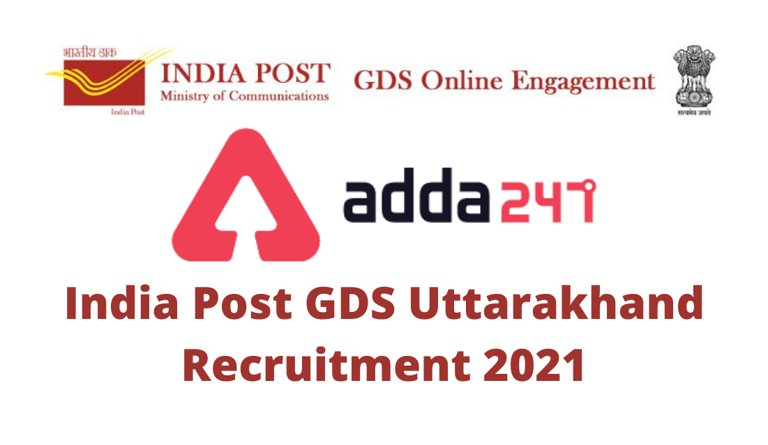 India Post GDS Uttarakhand Recruitment 2021: Notification Out, Apply Online 581 Posts in Uttarakhand Postal Circle_40.1