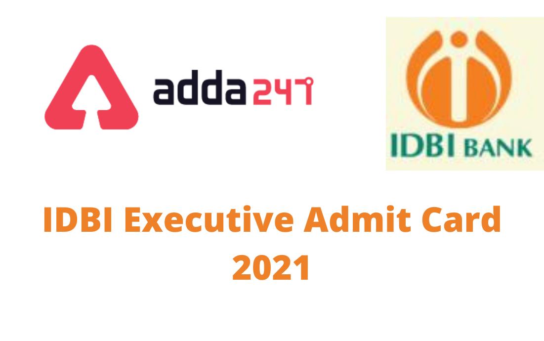 IDBI Executive Admit Card 2021- Direct Link to Download IDBI Executive Hall Ticket_40.1