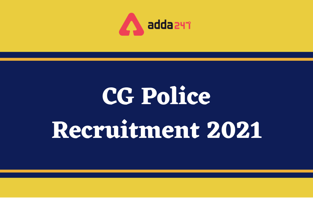 CG Police Recruitment 2021, Apply Online for 975 SI, Platoon Commander and Subedar Posts_40.1