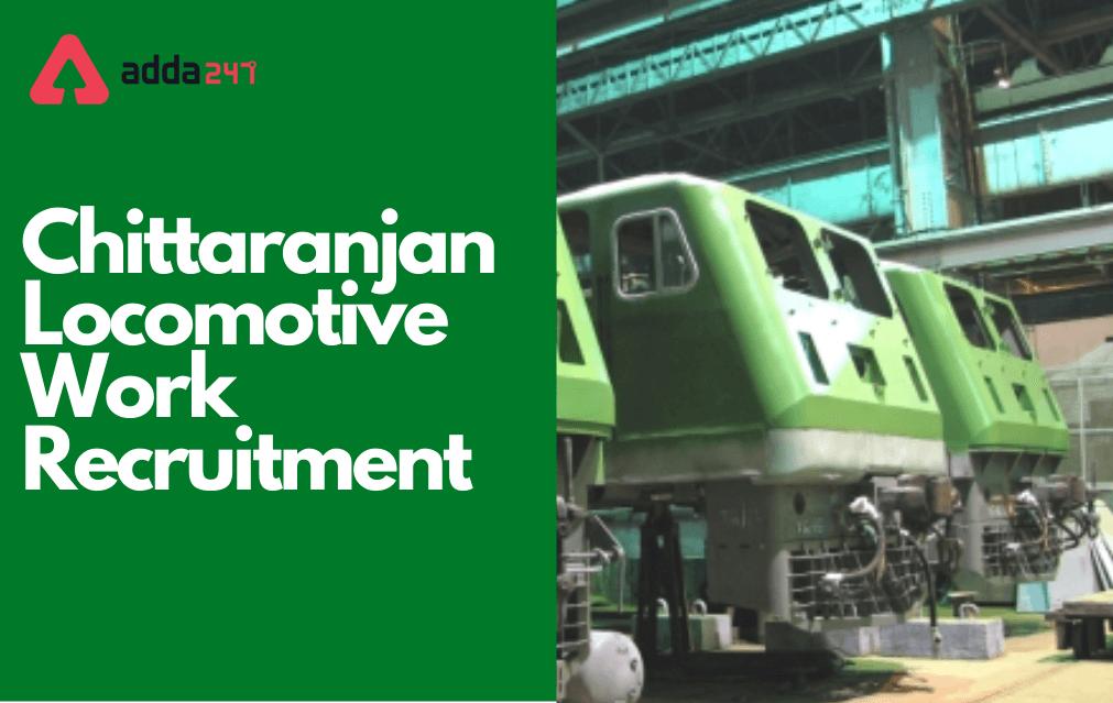 Chittaranjan Locomotive Works Recruitment 2021, Apply Online for 492 posts_40.1
