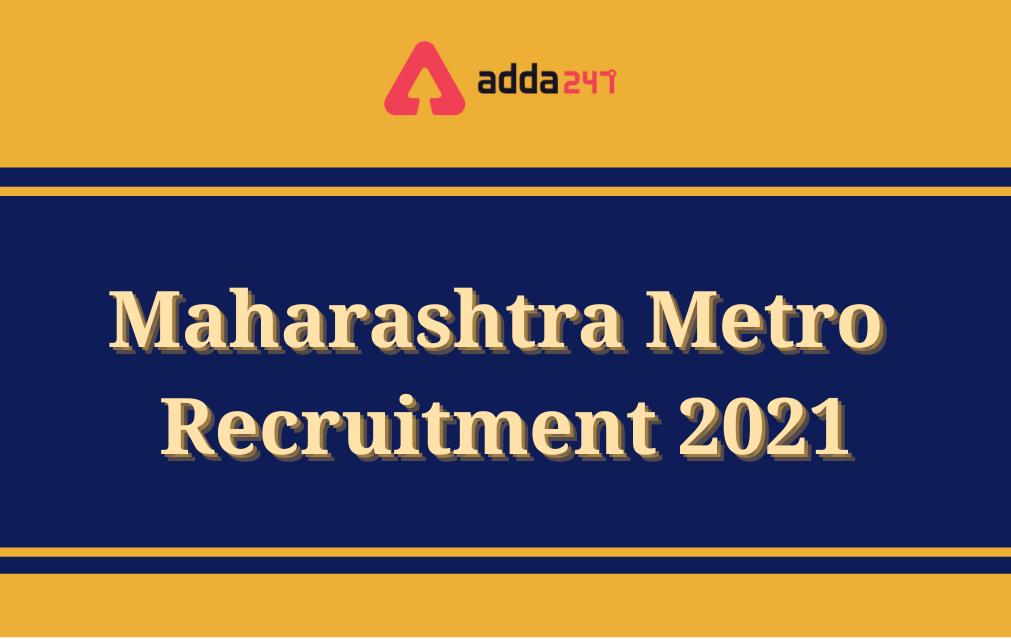 Maharashtra Metro Rail Recruitment 2021, Apply Online for 96 Vacancies_40.1