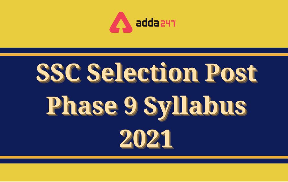 SSC Selection Post Phase 9 Syllabus 2021, Download Detailed Syllabus PDF_40.1