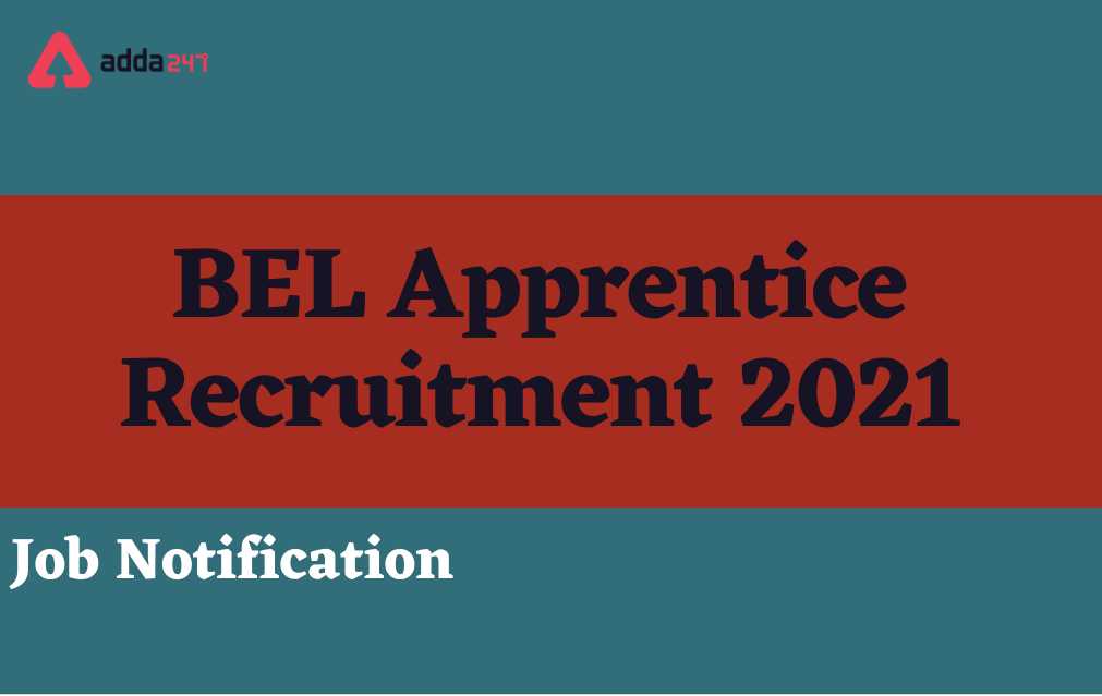 BEL Apprentice Recruitment 2021, Apply for 88 Trainee and Project Engineer Posts_40.1