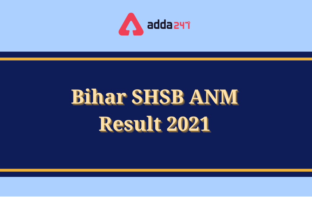 Bihar SHSB ANM Result 2021 Out for 865 vacancies_40.1