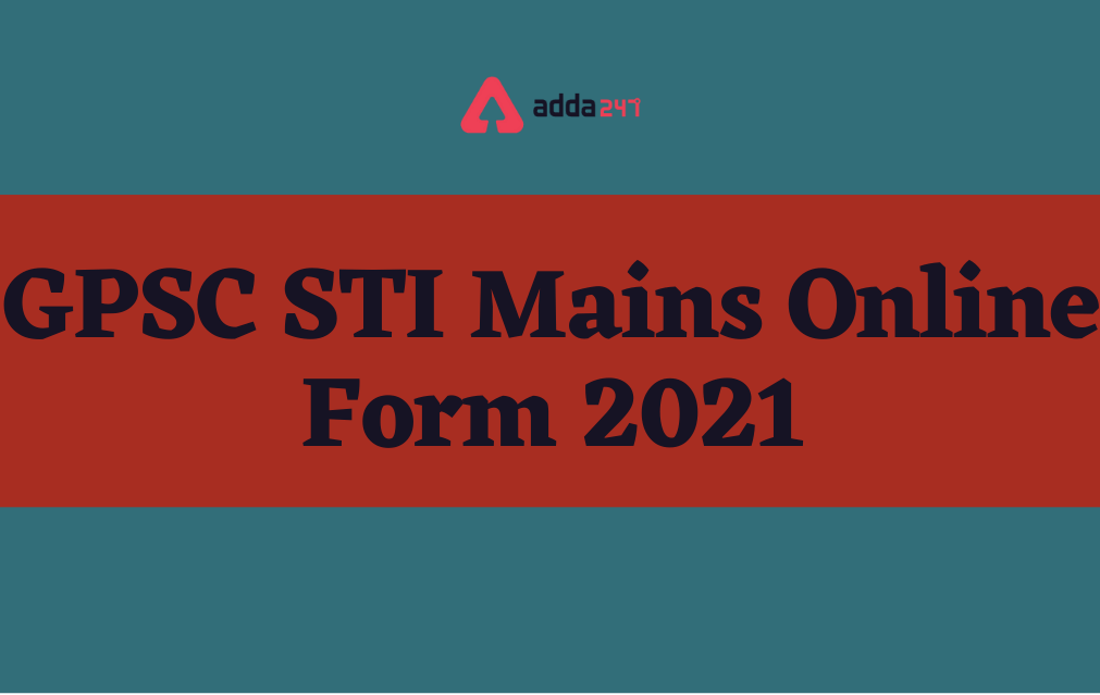 GPSC STI Mains Online Form 2021 Out for 1442 Vacancies_40.1