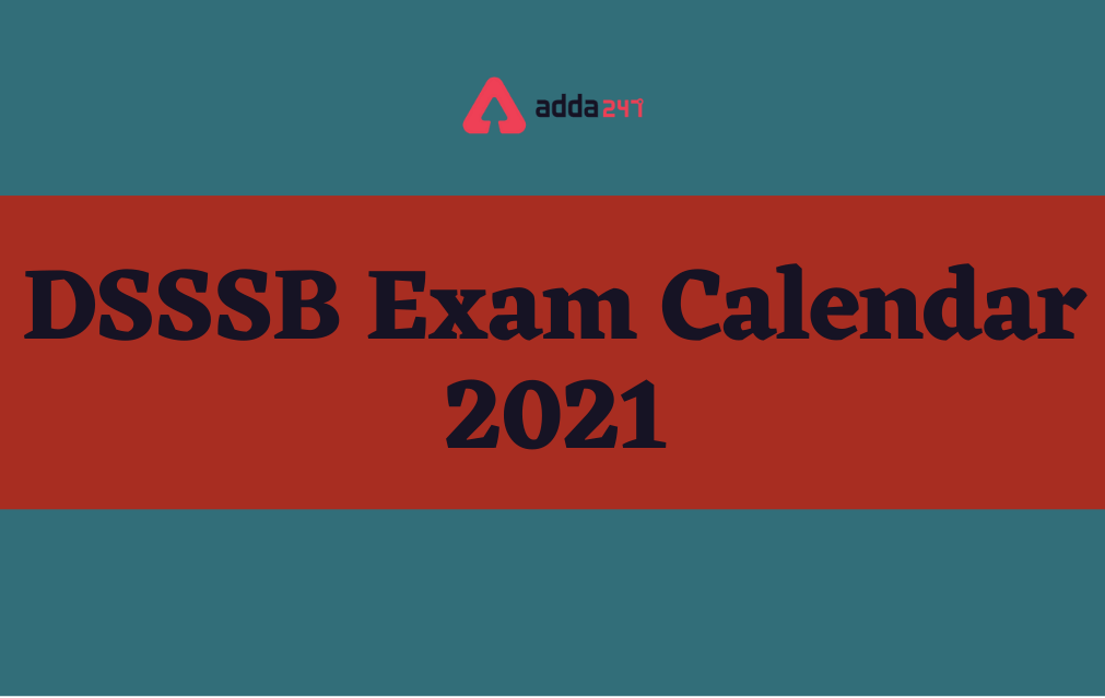 DSSSB Exam Calendar 2021 Out for Various Posts to be held in November_40.1