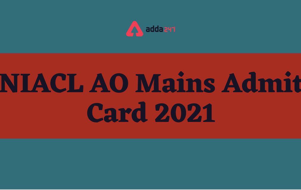 NIACL AO Mains Admit Card 2021, Phase-2 Call Letter_40.1