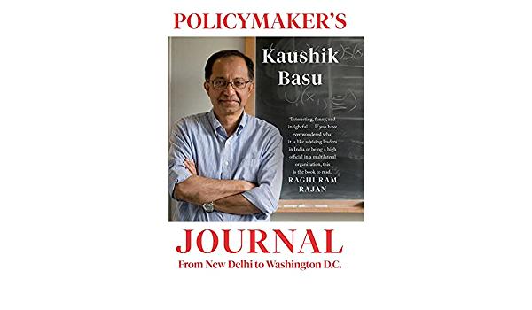 "A book titled ""Policymaker's Journal: From New Delhi to Washington, DC"" by Kaushik Basu| കൗശിക് ബസുവിന്റെ ""പോളിസിമേകേഴ്സ് ജേണൽ: ഫ്രം ന്യൂ ഡെൽഹി റ്റു വാഷിംഗ്ടൺ ഡിസി "" എന്ന പുസ്തകം_40.1"