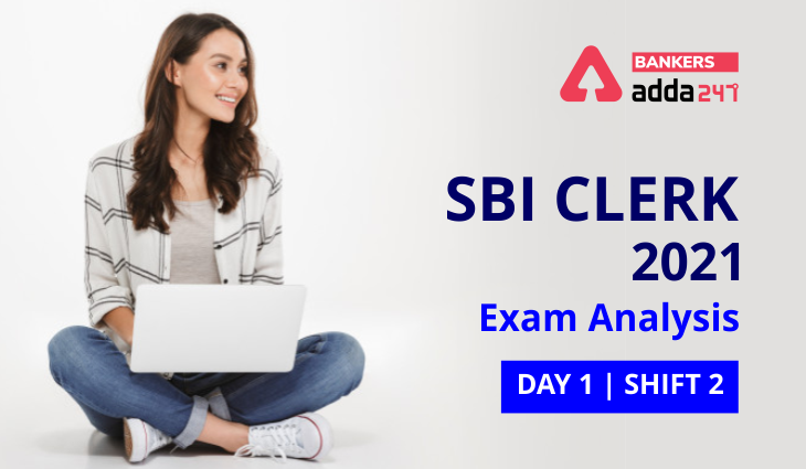 SBI Clerk Exam Analysis 2021: Shift 2 10 July Exam Review Questions, Difficulty Level   എസ്ബിഐ ക്ലർക്ക് പരീക്ഷ വിശകലനം 2021: ഷിഫ്റ്റ് 2 10 ജൂലൈ പരീക്ഷ അവലോകന ചോദ്യങ്ങൾ, വൈഷമ്യ നില_40.1