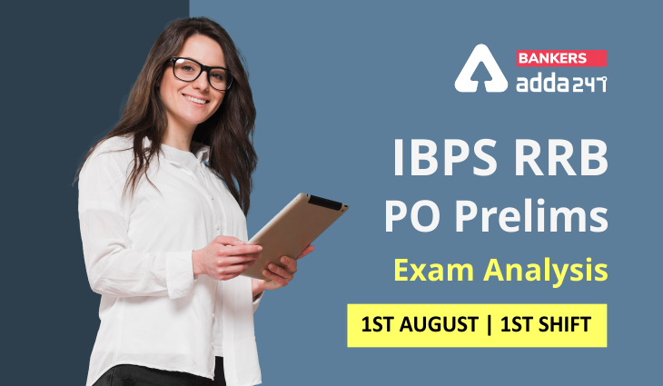 IBPS RRB PO Exam Analysis 2021 Shift 1, 1st August Exam Questions, Difficulty level_40.1