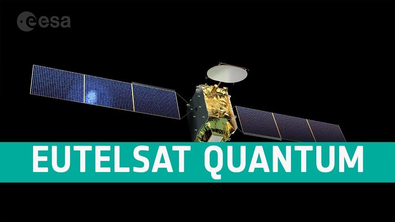 ESA launched 'Eutelsat Quantum' revolutionary reprogrammable Satellite  'യൂട്ടൽസാറ്റ് ക്വാണ്ടം' എന്ന വിപ്ലവകരമായ പുനർനിർമ്മിക്കാവുന്ന ഉപഗ്രഹം ESA വിക്ഷേപിച്ചു_40.1
