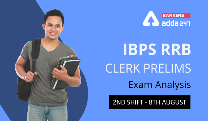 IBPS RRB Clerk Exam Analysis Shift 2, 8th August 2021: Exam Review, Asked Questions_40.1