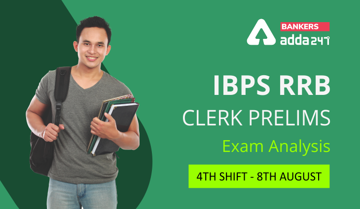 IBPS RRB Clerk Exam Analysis Shift 4, 8th August 2021: Exam Review Questions, Good Attempts_40.1