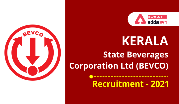 Kerala State Beverages Corporation Ltd (BEVCO) Recruitment-2021 | കേരള സ്റ്റേറ്റ് BEVCO റിക്രൂട്ട്മെന്റ് -2021_40.1