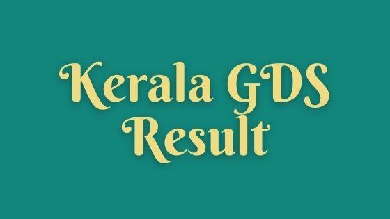 കേരള ഗ്രാമീൺ ഡാക് സേവക് ഫലം 2021 ഔട്ട് | Kerala Gramin Dak Sevak (GDS) Result 2021 Out_40.1