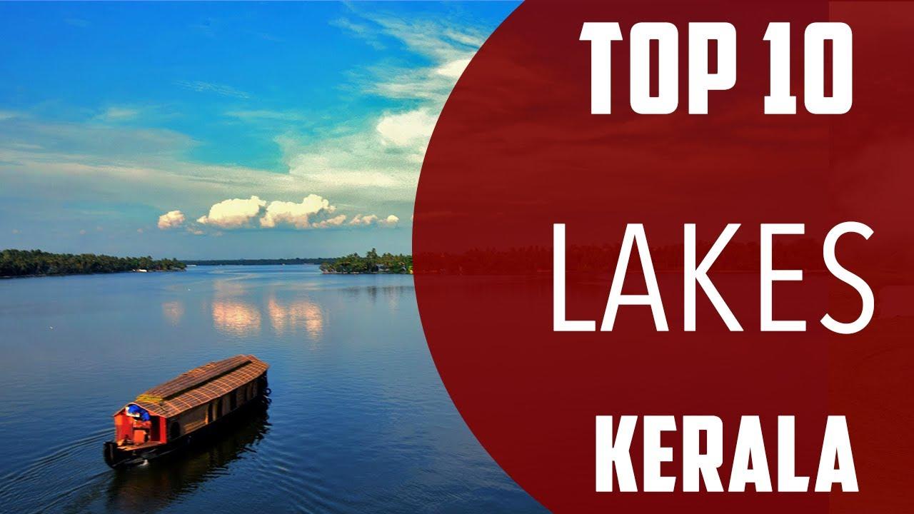 കേരളത്തിലെ 10 പ്രശസ്തമായ തടാകങ്ങൾ (10 Popular Lakes in Kerala )_40.1