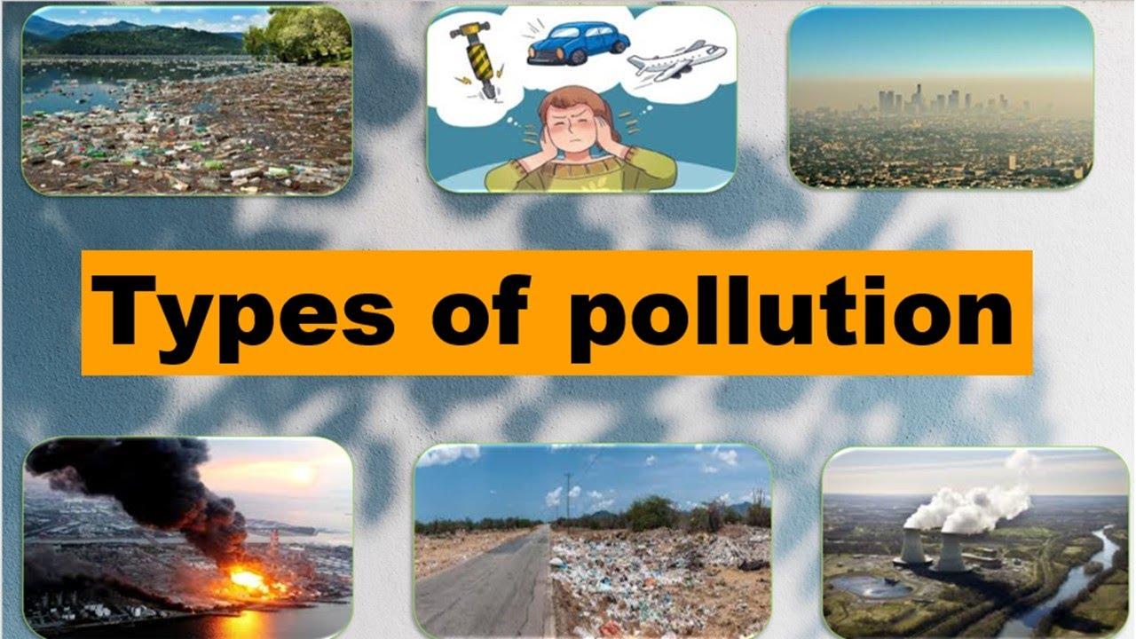 പരിസ്ഥിതിയിലെ മലിനീകരണ തരങ്ങൾ (Types of Pollution in environment)_40.1