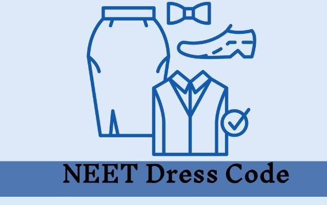 NEET Dress Code 2021 – Check Male and Female candidates by NTA_40.1