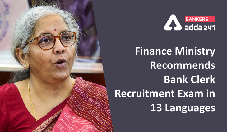 Finance Ministry Recommends Bank Clerical Exam in 13 Languages_40.1