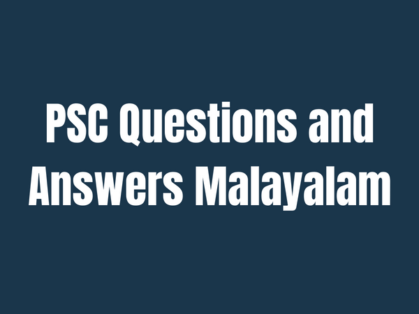 Selected 40 Questions and Answers for Kerala PSC Degree Level Preliminary Exams_40.1