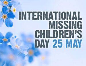 International Missing Children's Day: 25 May   आंतरराष्ट्रीय बेपत्ता मुलांचा दिवस: 25 मे_40.1