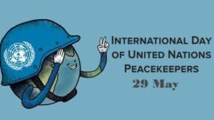 International Day of United Nations Peacekeepers: 29 May | संयुक्त राष्ट्र शांती सैनिकांचा आंतरराष्ट्रीय दिवस: 29 मे_40.1