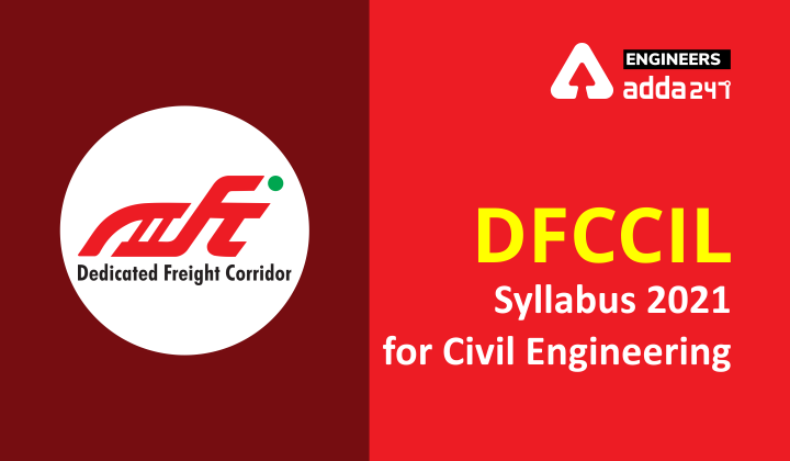 DFCCIL SYLLABUS FOR CIVIL ENGINEERING 2021: EXAM PATTERN AND SYLLABUS  _40.1
