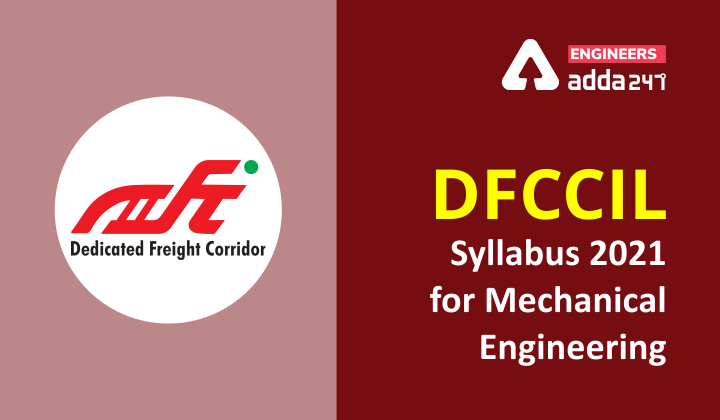 DFCCIL Syllabus for mechanical engineering 2021: for JM, executive and JE posts |_40.1