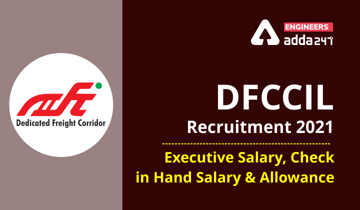 DFCCIL Recruitment 2021: Salary and allowance for executives |_40.1