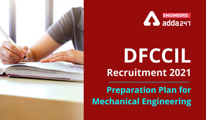 DFCCIL Recruitment 2021: Preparation Plan for Mechanical Engineering |_40.1