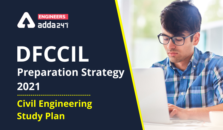 DFCCIL Preparation strategy 2021: Civil Engineering Study Plan |_40.1