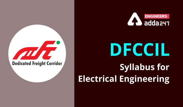 DFCCIL Recruitment 2021: Syllabus for Electrical engineering |_50.1