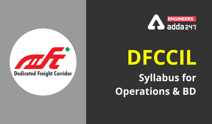 DFCCIL Syllabus 2021: Operations and BD |_40.1