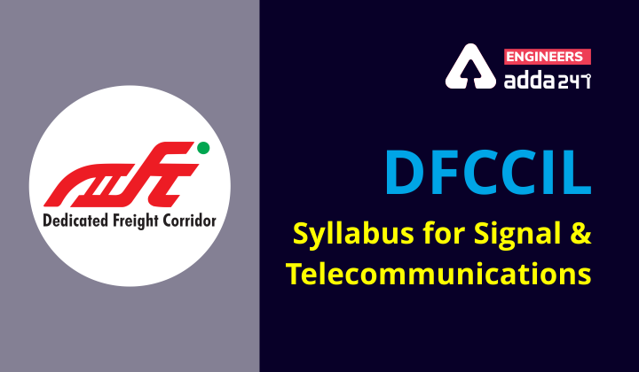 DFCCIL 2021 Recruitment: Syllabus for Signal and Telecommunication |_40.1