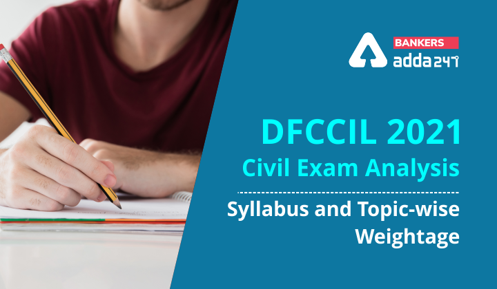 DFCCIL 2021 Civil Exam Analysis: Syllabus and Topic-wise Weightage |_40.1