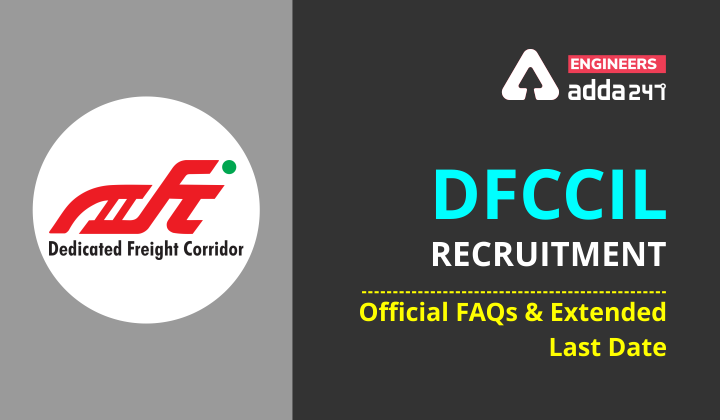 DFCCIL Recruitment: Official FAQs and extended last date. |_40.1