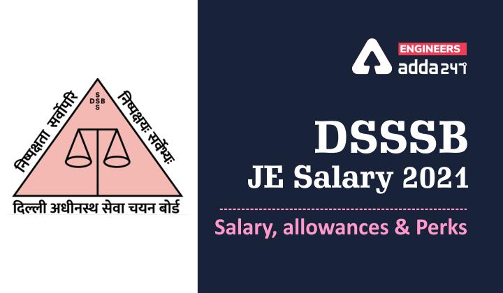 DSSSB JE Salary 2021: Salary, allowances and perks |_40.1