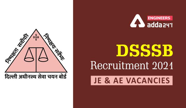 DSSSB Recruitment 2021: JE and AE Vacancies  _30.1