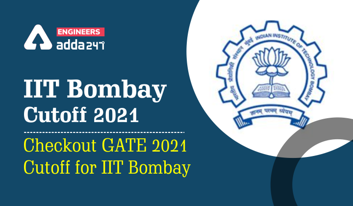 IIT Bombay Cutoff 2021: Checkout GATE 2021 Cutoff for IIT Bombay |_30.1