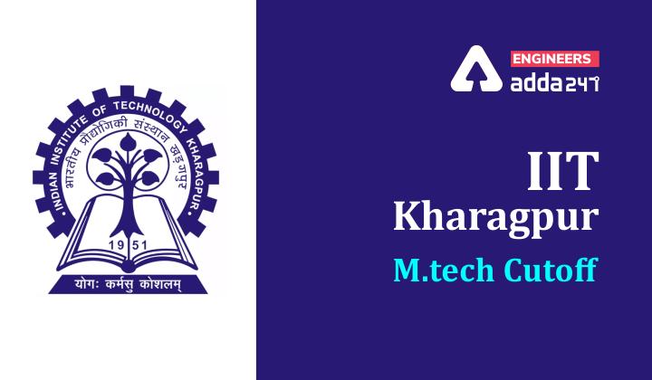 GATE 2021: Checkout GATE 2021 Cutoff for M.tech in IIT Kharagpur  _30.1