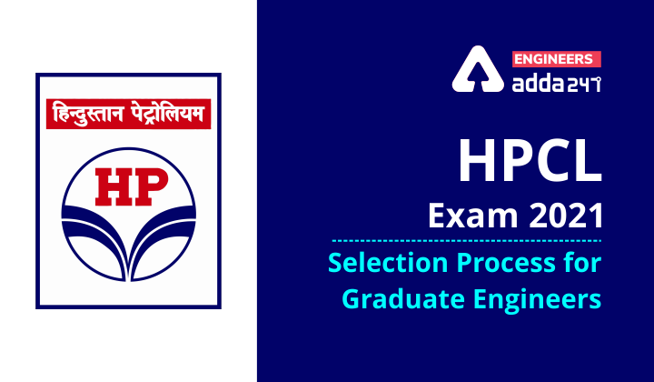 HPCL Exam 2021: Selection Process for Graduate Engineers  _40.1