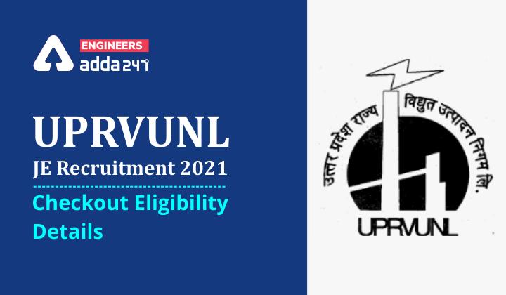 UPRVUNL JE Recruitment 2021: Checkout Eligibility Details |_40.1