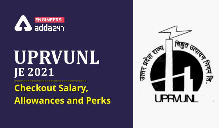 UPRVUNL JE 2021: Checkout Salary, Allowances and Perks |_40.1