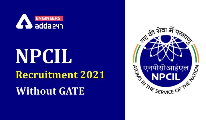 NPCIL Recruitment : Without GATE, No Exam , Salary 61,400/- PM !  _40.1