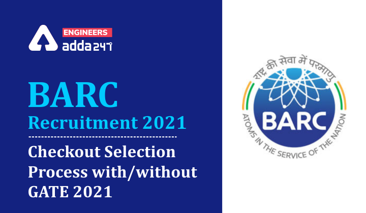 BARC Selection Process 2021: Checkout the Selection Process for Scientific Engineer |_40.1